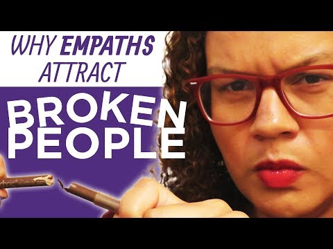Why you attract broken people