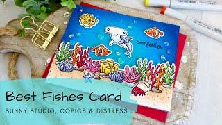 Best Fishes Card | Copics & Distress Oxide | Sunny Studio