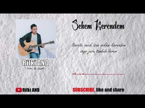 , title : 'Rifki AND - SEKEM KERENDEM (official lyric)'