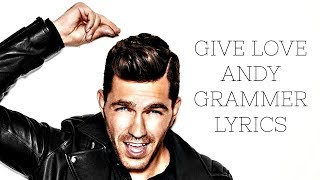 Give Love Lyrics by Andy Grammer