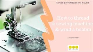 How to Thread a Sewing Machine & Wind a Bobbin for Kids & Beginners