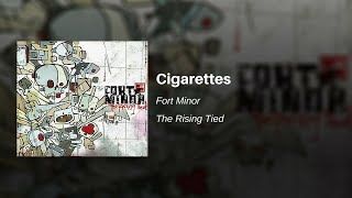 Cigarettes - Fort Minor