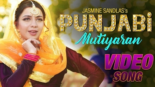 Punjabi Mutiyaran - Jasmine Sandlas || 2017 || Latest Punjabi || High Quality Mp3 || Video Song