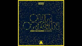 Armin van Buuren - Shapov - Our Origin ( Dash Interstellar Mashup)