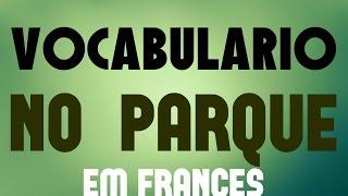 Vocabulário em francês: No Parque