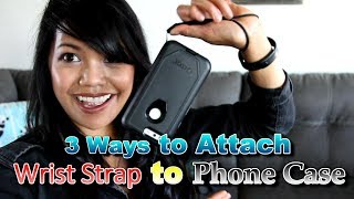 Three Ways to Add a Wrist Strap to Phone Case