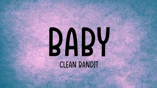 Clean Bandit   Baby Ft. Marina, Luis Fonsi [Lyrics Video]