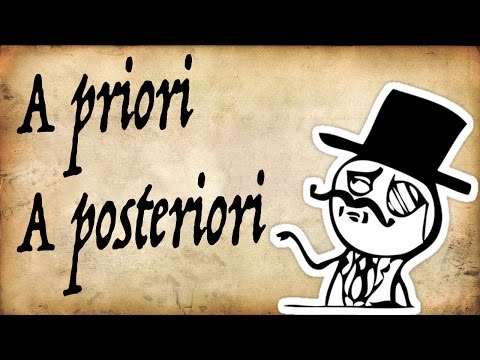 What are 'A priori & A posteriori?' - Gentleman Thinker