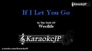 if i let you go westlife lyrics karaoke - मुफ्त