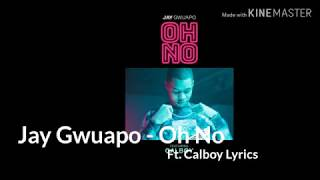 Jay Gwuapo   Oh No Ft. Calboy Lyrics