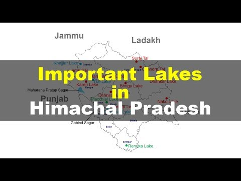 Important lakes in Himachal Pradesh Maps - Geography for UPSC, IAS, CDS, NDA, SSC CGL