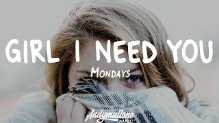 Mondays - Girl I Need You (Lyrics)