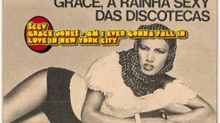 Grace Jones - Am I Ever Gonna Fall In Love In New York City SCCV