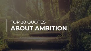 Top 20 Quotes about Ambition | Inspirational Quotes | Soul Quotes