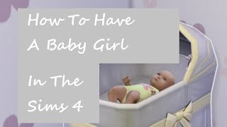 Sims 4- How To Have A Baby Girl