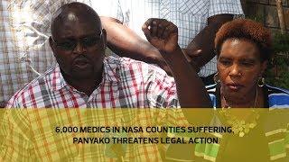 6,000 medics in Nasa counties suffering, Panyako threatens legal action   Kholo.pk