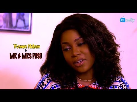 MR AND MRS PUSH [YVONNE NELSON] - 2018 Nollywood Ghana English Movie