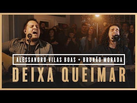 Deixa Queimar - Alessandro Vilas Boas + Brunão Morada