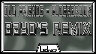 Old Friend   Elderbrook | Bayo's Remix
