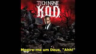Tech N9ne- Show Me A God [TRADUZIDO/LEGENDADO] e Clipe