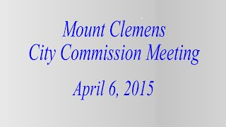 preview picture of video 'Mount Clemens City Commission Meeting 04-06-15'