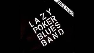 LAZY POKER BLUES BAND (Basel, Switzerland) - Watch Out Before You Marry