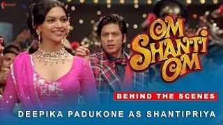 Om Shanti Om | Behind The Scenes | Deepika Padukone as Shantipriya | Shah Rukh Khan