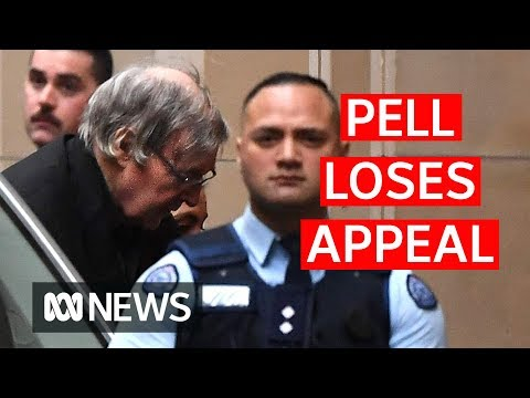 George Pell loses appeal against child sex abuse convictions   ABC News
