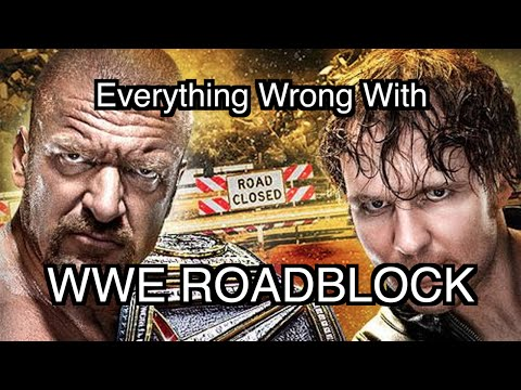 (RE-UPLOAD) Episode #85: Everything Wrong With WWE Roadblock