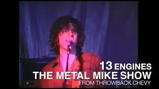 13 Engines on The Metal Mike Show 1993