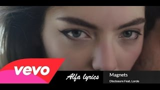 Disclosure - Magnets ft. Lorde - Lyrics
