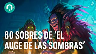 Abrimos más de 80 sobres de Hearthstone: El Auge de las Sombras y no nos quejamos