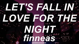 Let's Fall In Love For The Night   Finneas  Lyrics