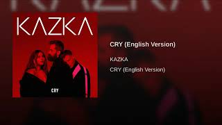 KAZKA   CRY [ English Version ]