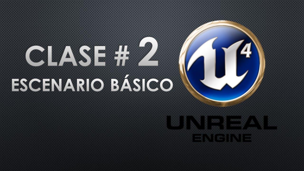 Tutorial Unreal Engine 4 Español 2 //mover, rotar, escalar e iluminar//