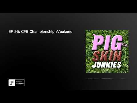 EP 95: CFB Championship Weekend