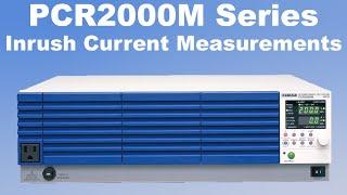 Inrush Current Measurement Using A Kikusui PCR2000M AC Power Source.