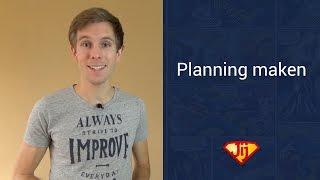Planning maken? Hoe maak je de perfecte planning?