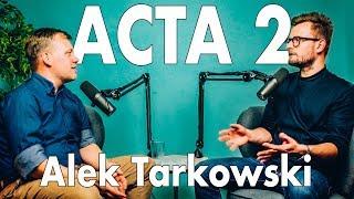 ACTA 2 to nie KONIEC internetu - Alek Tarkowski