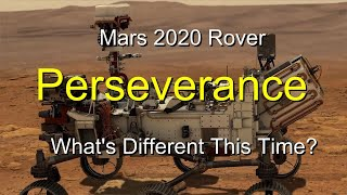 Mars 2020 Perseverance Rover - What's Different This Time? A Narrated Explanation.