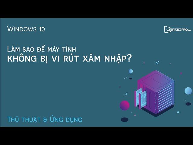 Làm sao để máy tính không bị virus xâm nhập???