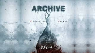 "Archive -  Whore -  Álbum: ""Controlling Crowds"" HD"