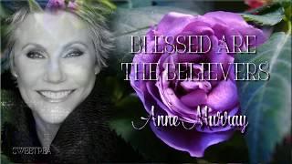 Anne Murray ♫ Blessed Are The Believers☆ʟʏʀɪᴄ ᴠɪᴅᴇᴏ☆