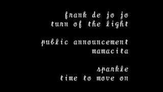 ☆frank de jo jo/ turn of the light ☆ public announcement/ mamacita ☆ sparkle/ time to move on