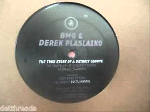 BMG & Derek Plaslaiko ‎– The True Story Of A Detroit Groove