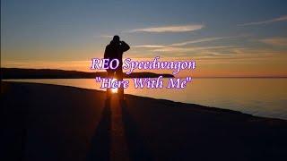 "REO Speedwagon ""Here With Me"" (Onscreen Lyrics)"