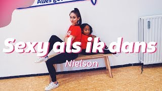 SEXY ALS IK DANS   NIELSON | Easy Kids Dance Video | Choreography