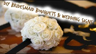 Wedding DIY Projects.. Wedding Sign...Bridesmaid Bouquet