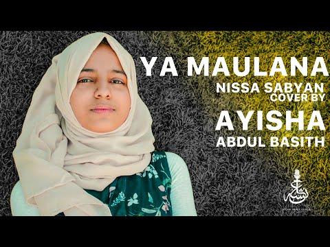 YA MAULANA - SABYAN   Indonesian   Cover by Ayisha Abdul Basith