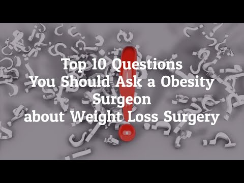 What Are The Top 10 Questions You Should Ask An Obesity Surgeon Before Going For Weight Loss Surgery In Mexico?